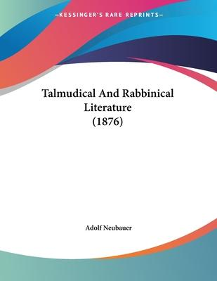 Talmudical and Rabbinical Literature (1876)