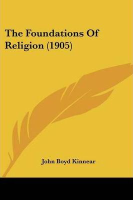 The Foundations of Religion (1905)
