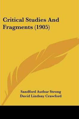 Critical Studies and Fragments (1905)