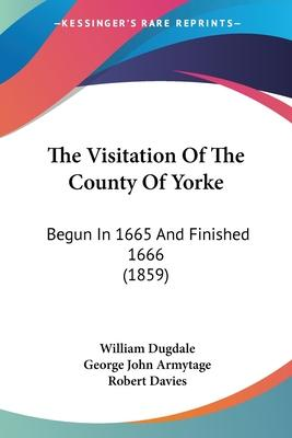The Visitation of the County of Yorke