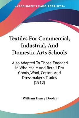 Textiles for Commercial, Industrial, and Domestic Arts Schools