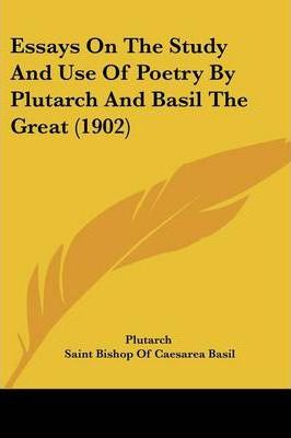 Essays on the Study and Use of Poetry by Plutarch and Basil the Great (1902)