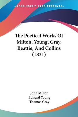 The Poetical Works of Milton, Young, Gray, Beattie, and Collins (1831)