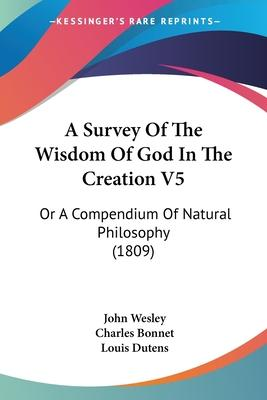 A Survey of the Wisdom of God in the Creation V5