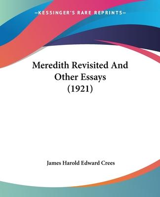 Meredith Revisited and Other Essays (1921)