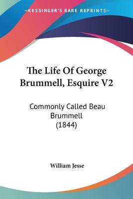 The Life of George Brummell, Esquire V2