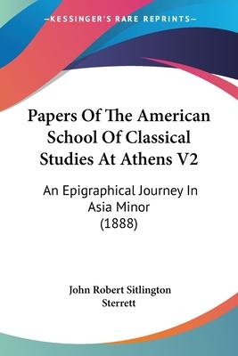 Papers of the American School of Classical Studies at Athens V2