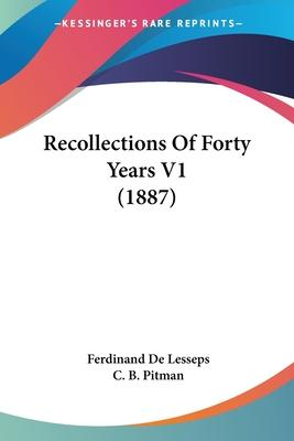 Recollections of Forty Years V1 (1887)