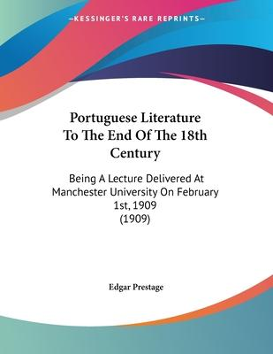 Portuguese Literature to the End of the 18th Century