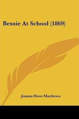 Bessie at School (1869) Cover Image