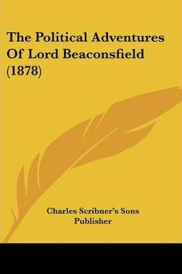 The Political Adventures of Lord Beaconsfield (1878)