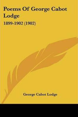 Poems of George Cabot Lodge