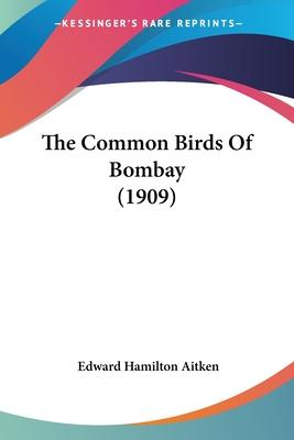 The Common Birds of Bombay (1909)