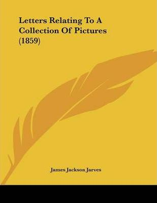 Letters Relating to a Collection of Pictures (1859)