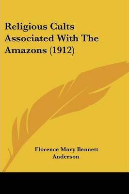 Religious Cults Associated with the Amazons (1912)