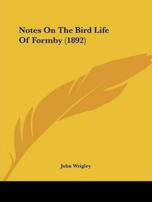 Notes on the Bird Life of Formby (1892)