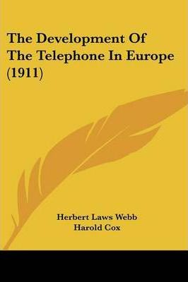 The Development of the Telephone in Europe (1911)