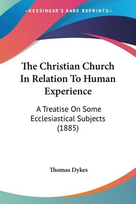 The Christian Church in Relation to Human Experience