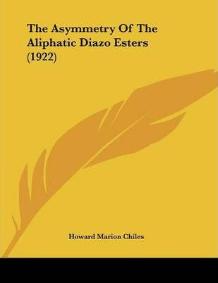 The Asymmetry of the Aliphatic Diazo Esters (1922)