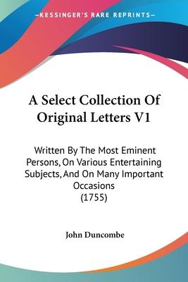 A Select Collection of Original Letters V1
