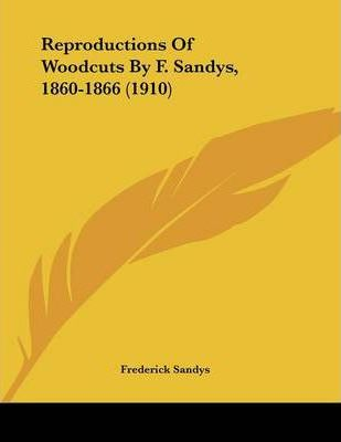 Reproductions of Woodcuts by F. Sandys, 1860-1866 (1910)