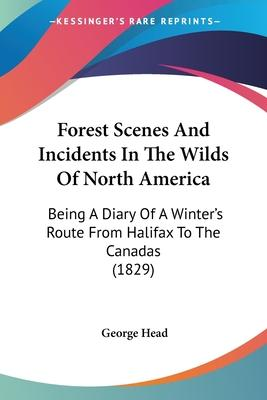 Forest Scenes and Incidents in the Wilds of North America