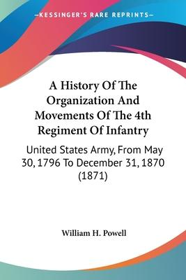 A History of the Organization and Movements of the 4th Regiment of Infantry