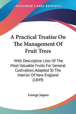 A Practical Treatise On The Management Of Fruit Trees