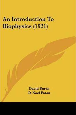An Introduction to Biophysics (1921)