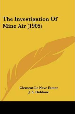 The Investigation of Mine Air (1905)
