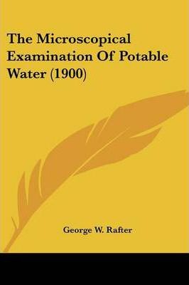 The Microscopical Examination of Potable Water (1900)
