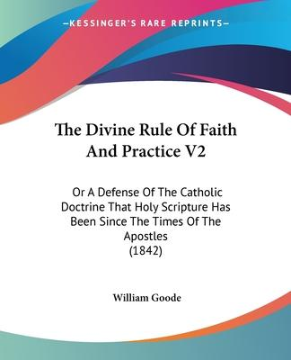 The Divine Rule of Faith and Practice V2