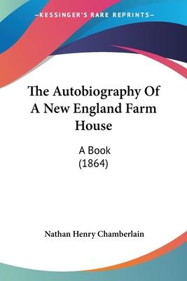 The Autobiography of a New England Farm House