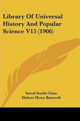 Library of Universal History and Popular Science V15 (1906)