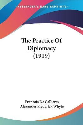 The Practice of Diplomacy (1919)