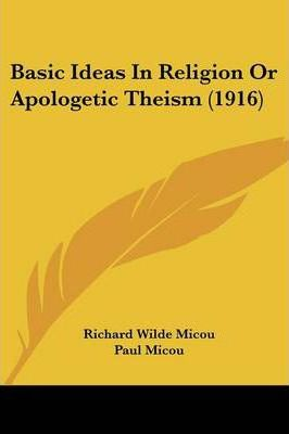 Basic Ideas in Religion or Apologetic Theism (1916)