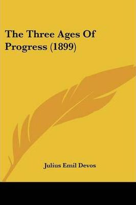 The Three Ages of Progress (1899)