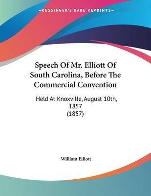 Speech of Mr. Elliott of South Carolina, Before the Commercial Convention