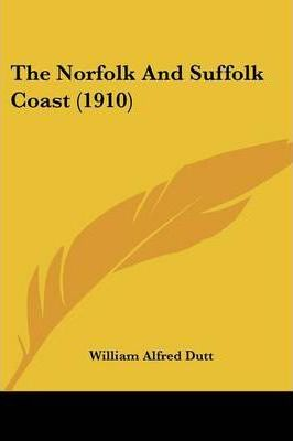 The Norfolk and Suffolk Coast (1910)