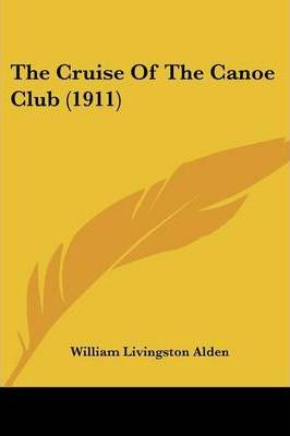 The Cruise of the Canoe Club (1911)