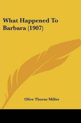 What Happened To Barbara (1907) Cover Image