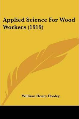 Applied Science for Wood Workers (1919)