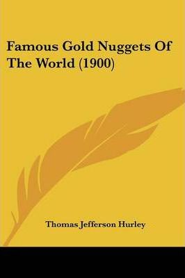 Famous Gold Nuggets of the World (1900)