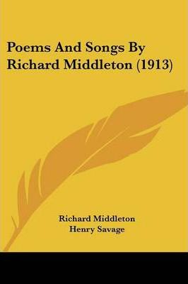 Poems and Songs by Richard Middleton (1913)