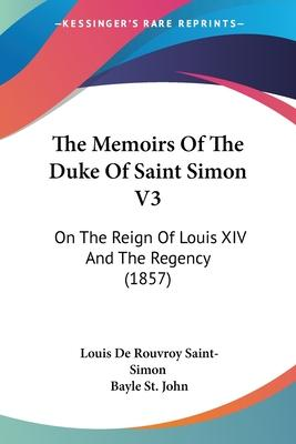 The Memoirs of the Duke of Saint Simon V3