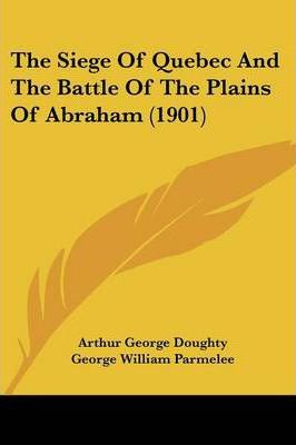 The Siege of Quebec and the Battle of the Plains of Abraham (1901)