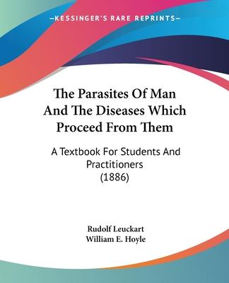 The Parasites of Man and the Diseases Which Proceed from Them