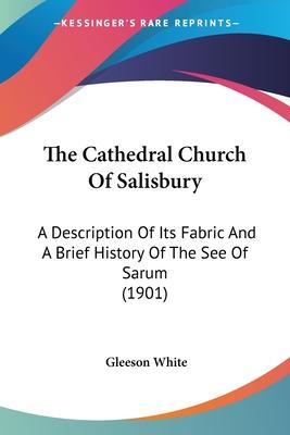 The Cathedral Church of Salisbury