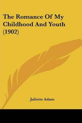 The Romance of My Childhood and Youth (1902)