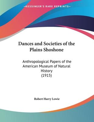Dances and Societies of the Plains Shoshone